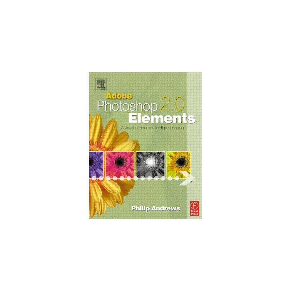 A Visual Introduction to Digital Imaging Adobe Photoshop Elements 2.0