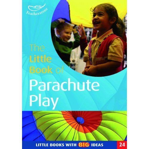The Little Book of Parachute Play: Little Books with Big Ideas (Little Books)
