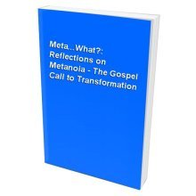 Meta...What?: Reflections on Metanoia - The Gospel Call to Transformation