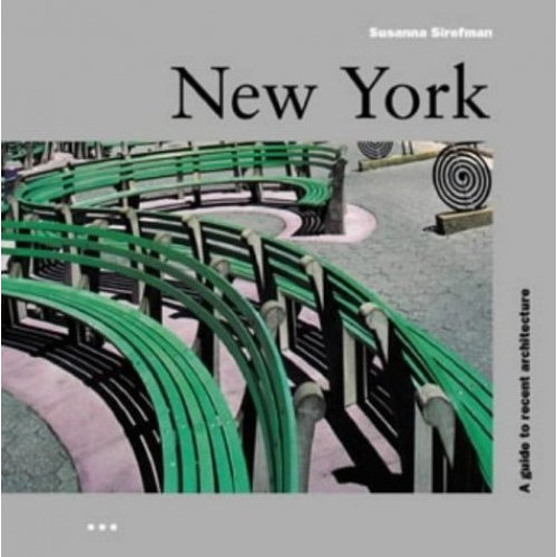 New York: A Guide to Recent Architecture (Batsford Architecture)