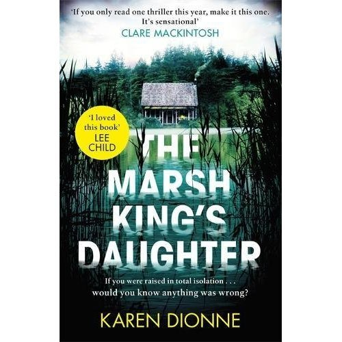 The Marsh King's Daughter: If you were raised in total isolation, would you know anything was wrong?