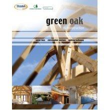 Green Oak in Construction