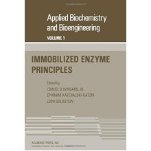 Applied Biochemistry and Bioengineering: Immobilzed Enzyme Principles v. 1