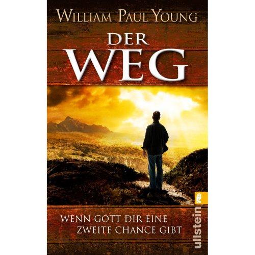 Der Weg: Wenn Gott Dir eine zweite Chance gibt