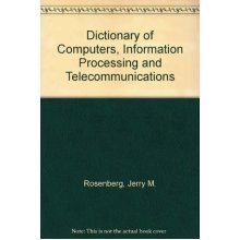 Dictionary of Computers, Information Processing and Telecommunications