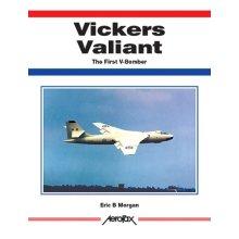 Vickers Valiant: The First V-bomber (Aerofax)