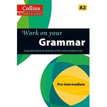Grammar : A2 (Collins Work on Your…)