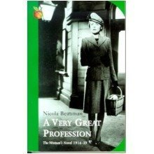 Very Great Profession: Woman's Novel, 1914-39 (virago Classic Non-fiction)